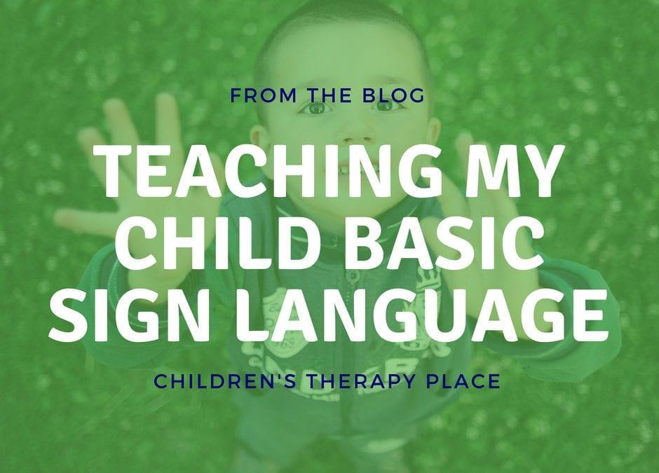 Teaching My Child Basic Sign Language