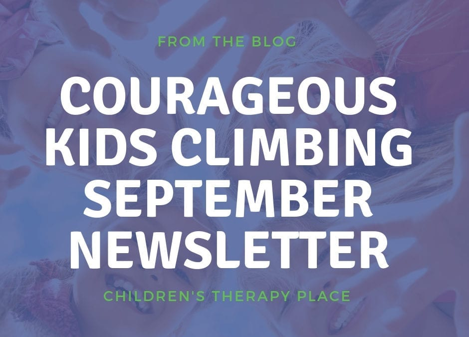 Courageous Kids Climbing September Newsletter