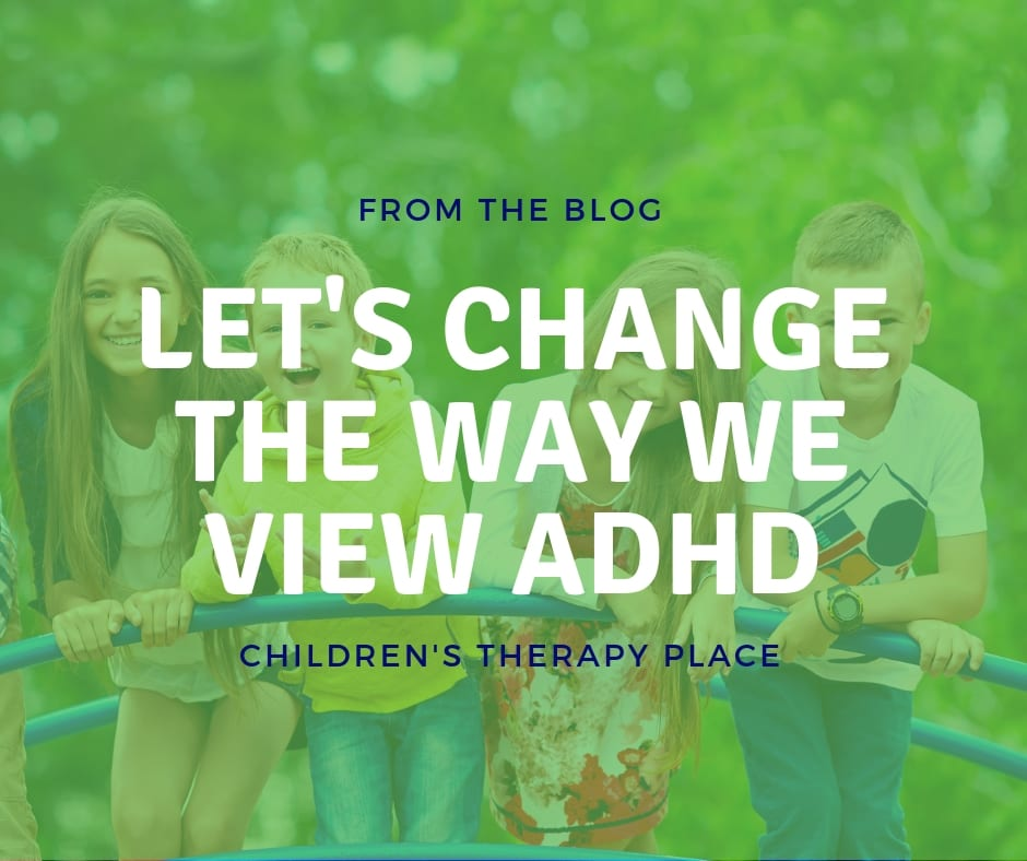 Let's Change The Way We View ADHD