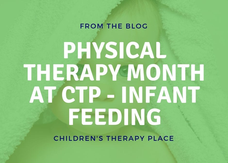 Physical Therapy Month at CTP – Infant Feeding