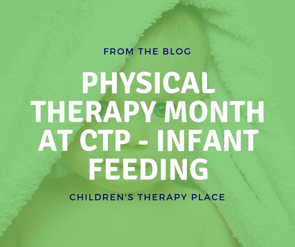 Physical Therapy Month At CTP Infant Feeding Children S Therapy