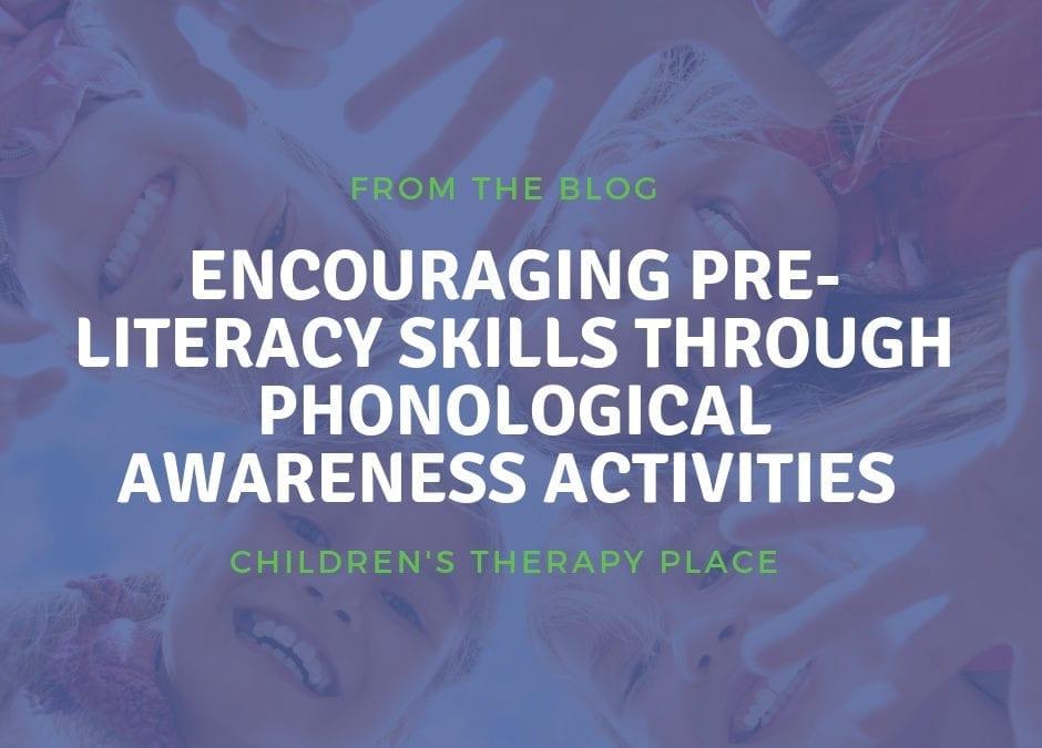 Encouraging Pre-Literacy Skills Through Phonological Awareness Activities