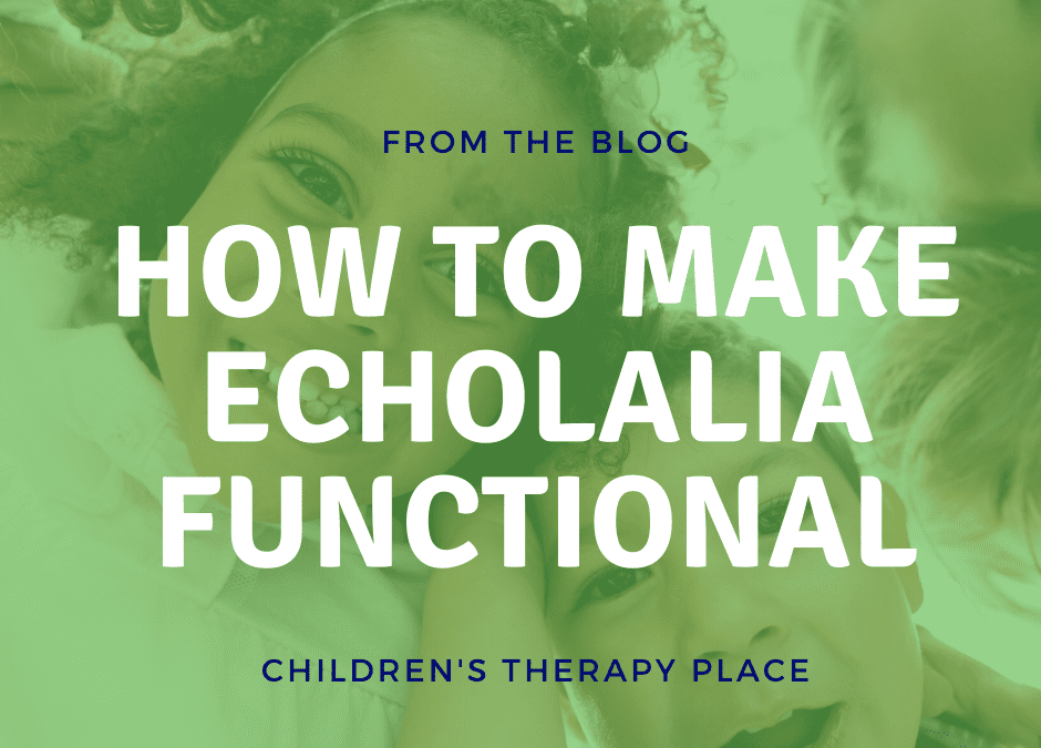 How To Make Echolalia Functional
